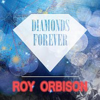 Roy Orbison – Diamonds Forever