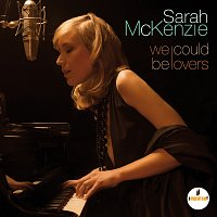 Sarah McKenzie – We Could Be Lovers