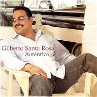 Gilberto Santa Rosa – Auténtico