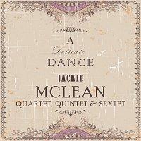 Jackie Mclean Quartet, Quintet, Sextet, Jackie McLean – A Delicate Dance