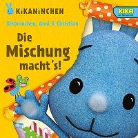 Kikaninchen, Anni, Christian – Die Mischung macht's! Das 4. Album