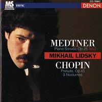 Mikhail Lidsky – Medtner: Piano Sonata - Chopin: Prelude & 3 Nocturnes