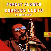 Charles Lloyd – Forest Flower: Charles Lloyd At Monterey