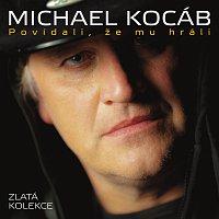 Michael Kocáb – Povídali, že mu hráli - Zlatá kolekce