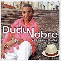 Dudu Nobre – Festa Em Meu Coracao