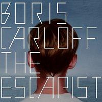 Boris Carloff – Escapist
