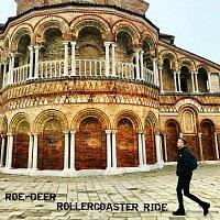 Roe-Deer – Rollercoaster Ride