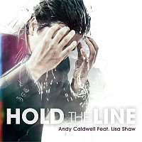 Andy Caldwell – Hold the Line [feat. Lisa Shaw]