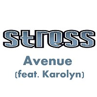 Stress – Avenue (feat. Karolyn)