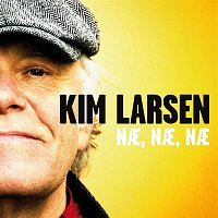 Kim Larsen – Na, Na, Na