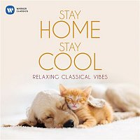 Various  Artists – Stay Home, Stay Cool: Relaxing Classical Vibes
