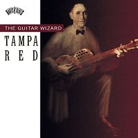 Tampa Red – Tampa Red The Guitar Wizard
