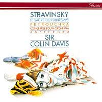 Sir Colin Davis, Royal Concertgebouw Orchestra – Stravinsky: Le Sacre du Printemps; Petrouchka