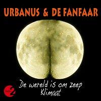 Urbanus, De Fanfaar – De Wereld Is Om Zeep / Klimaat