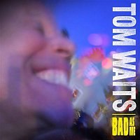 Tom Waits – Bad As Me (Deluxe Version)
