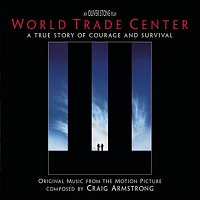 Craig Armstrong, Pete Anthony, Susie Stevens Logan, Catherine O'Halloran, Hollywood Film Chorale, Alison Lawrance – World Trade Center