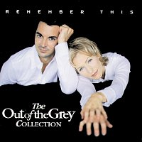 Out Of The Grey – Remember This - The Collection