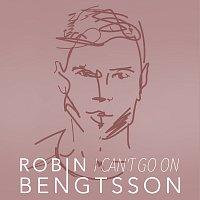 Robin Bengtsson – I Can't Go On