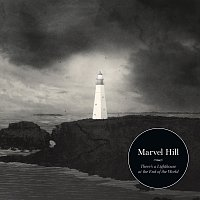 Marvel Hill – There's A Lighthouse At The End Of The World