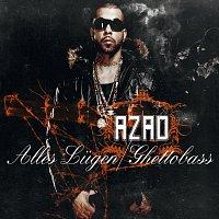 Azad – Alles Lugen/Ghettobass [Exclusive Version]