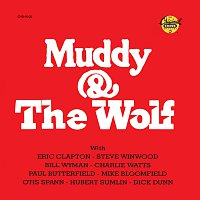 Howlin' Wolf, Muddy Waters, Eric Clapton, Steve Winwood, Bill Wyman, Charlie Watts – Muddy & The Wolf [Reissue]