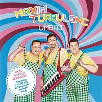 Maxim Turbulenc – Umbaj