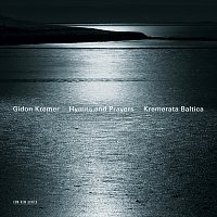 Gidon Kremer, Kremerata Baltica – Hymns and Prayers: Tickmayer, Franck, Kancheli