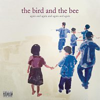 The Bird And The Bee – again and again and again and again