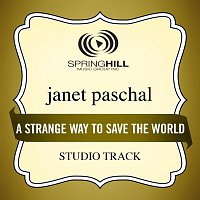 Janet Paschal – A Strange Way To Save The World