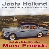 Jools Holland – Jools Holland - More Friends - Small World Big Band Volume Two