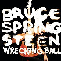 Bruce Springsteen – Wrecking Ball