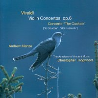 "Andrew Manze, The Academy of Ancient Music, Christopher Hogwood – Vivaldi: Violin Concertos Op.6; Concerto ""The Cuckoo"""
