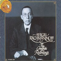 Sergei Rachmaninoff, Leopold Stokowski – Sergei Rachmaninoff: The Complete Recordings