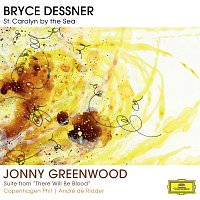 "Přední strana obalu CD Bryce Dessner: St. Carolyn By The Sea / Jonny Greenwood: Suite From ""There Will Be Blood"""