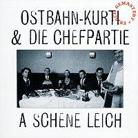 Ostbahn-Kurti & Die Chefpartie – A schene Leich [frisch gemastert]