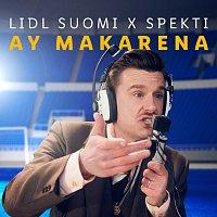 Lidl Suomi, Spekti – Ay Makarena