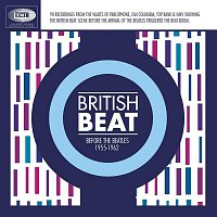 Various Artists.. – British Beat Before The Beatles 1955-1962