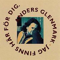 Anders Glenmark – Jag Finns Har For Dig