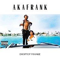 akaFrank – Droptop Frankie