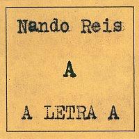 """Nando Reis – A Letra """"A"""""""