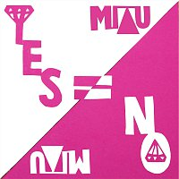 MIAU – Yes Means No