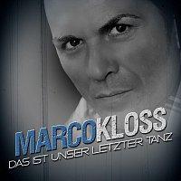 Marco Kloss – Das ist unser letzter Tanz