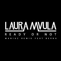 Laura Mvula, Berna – Ready or Not (Maniac Remix)