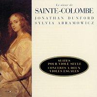 Sainte Colombe: Suites pour viole seule, concerts a deux violes esgales