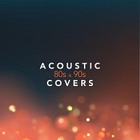 Různí interpreti – Acoustic 80s and 90s Covers