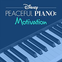Disney Peaceful Piano – Disney Peaceful Piano: Motivation