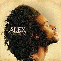 Alex – Ta' Det Tilbage