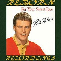 Rick Nelson – For Your Sweet Love (HD Remastered)