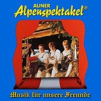 Auner Alpenspektakel – Musik für unsere Freunde