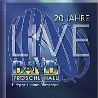 Brass Band Froschl Hall, Florian Klingler, Lito Fontana – 20 Jahre